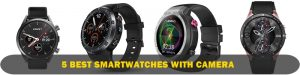 best smartwatches with camera